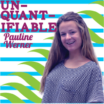 Unquantifiable: Pauline Werner