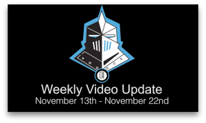 Weekly Video Update 11/13 - 11/22